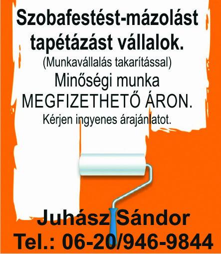 Juhász Sándor, Szobafestést-mázolást, tapétázást vállalok
